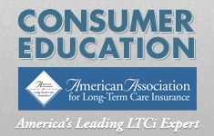 Consumer Education. American Association for Long-Term Care Insurance. America's leading LTCi expert